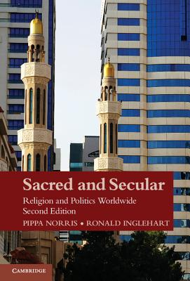 Sacred and Secular: Religion and Politics Worldwide - Norris, Pippa, Dr., and Inglehart, Ronald