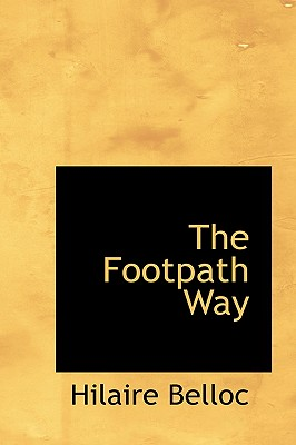 The Footpath Way - Belloc, Hilaire