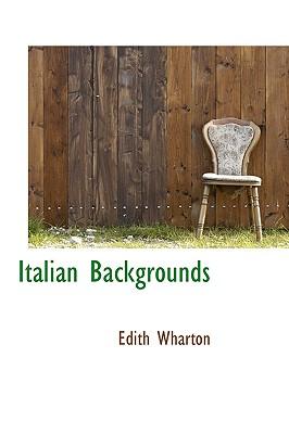 Italian Backgrounds - Wharton, Edith