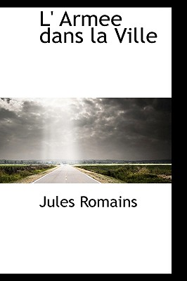 L' Armee Dans La Ville - Romains, Jules