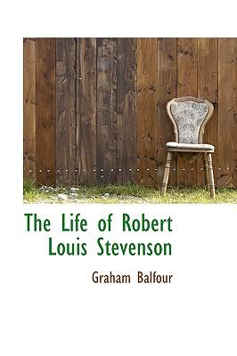 The Life of Robert Louis Stevenson - Balfour, Graham