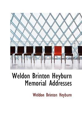 Weldon Brinton Heyburn Memorial Addresses - Heyburn, Weldon Brinton