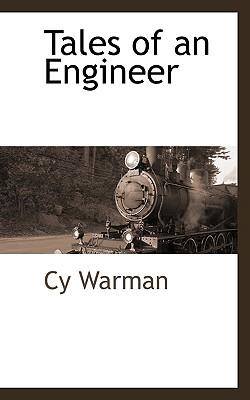 Tales of an Engineer - Warman, Cy