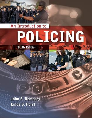 An Introduction to Policing - Dempsey, John S, and Forst, Linda S