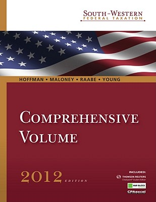 South-Western Federal Taxation 2012: Comprehensive (with H&r Block @ Home Tax Preparation Software, RIA Checkpoint 6-Month Printed Access Card for 2012 Tax Titles, CPA Excel ) - Hoffman, William H, Jr., and Schenk, Mike (Editor), and Maloney, David M