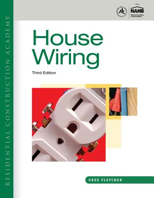 Residential Construction Academy: House Wiring - Fletcher, Gregory