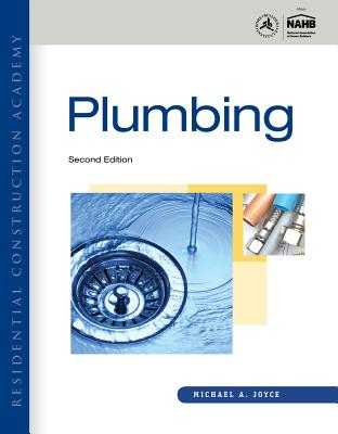 Residential Construction Academy: Plumbing - Joyce, Michael