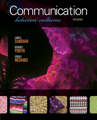 Communication Between Cultures - Samovar, Larry A, and Porter, Richard E, and McDaniel, Edwin R
