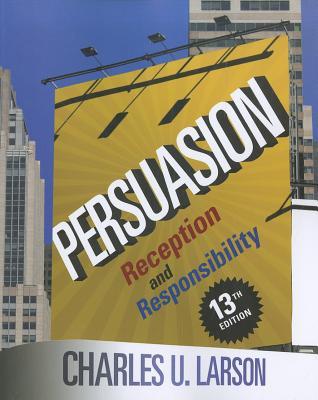 Persuasion: Reception and Responsibility - Larson, Charles U