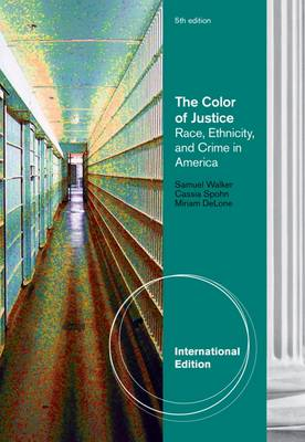 The Color of Justice: Race, Ethnicity, and Crime in America - Walker, Samuel