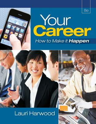 Your Career: How to Make It Happen - Harwood, Lauri