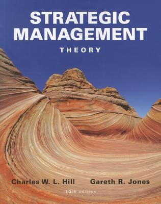 Strategic Management: An Integrated Approach - Hill, Charles W L, and Jones, Gareth R