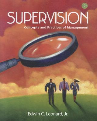 Supervision: Concepts and Practices of Management - Leonard, Edwin C