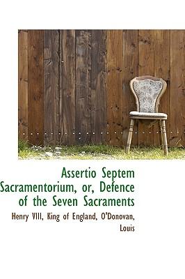 Assertio Septem Sacramentorium, Or, Defence of the Seven Sacraments - VIII, Henry