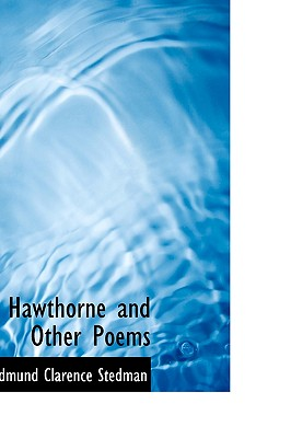 Hawthorne and Other Poems - Stedman, Edmund Clarence