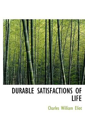 Durable Satisfactions of Life - Eliot
