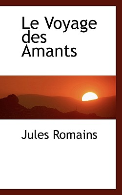 Le Voyage Des Amants - Romains, Jules