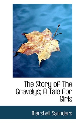 The Story of the Gravelys; A Tale for Girls - Saunders, Marshall