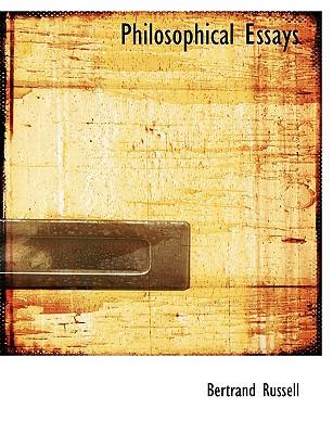 Philosophical Essays - Russell, Bertrand, Earl