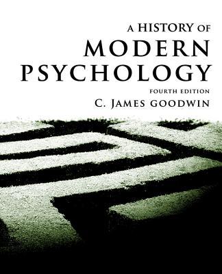 A History of Modern Psychology - Goodwin, C. James
