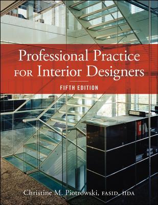Professional Practice for Interior Designers - Piotrowski, Christine M, and Piotrowski