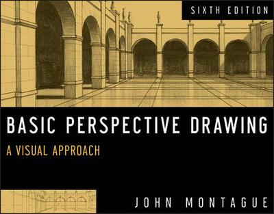 Basic Perspective Drawing: A Visual Approach - Montague, John