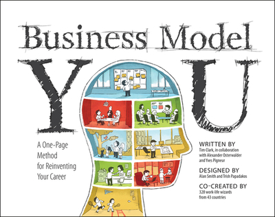 Business Model You: A One-Page Method For Reinventing Your Career - Clark, Timothy, and Osterwalder, Alexander, and Pigneur, Yves