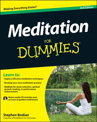 Meditation for Dummies - Bodian, Stephan, and Ornish, Dean, Dr., M.D. (Foreword by)