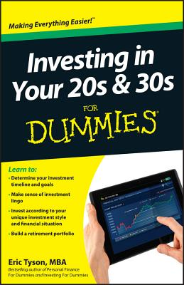 Investing in Your 20s & 30s for Dummies - Tyson, Eric, MBA