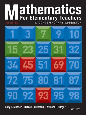 Mathematics for Elementary Teachers: A Contemporary Approach - Musser, Gary L., and Peterson, Blake E., and Burger, William F.