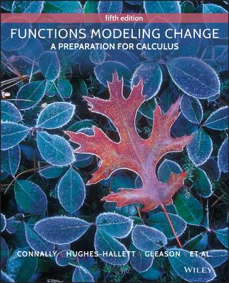 Functions Modeling Change: A Preparation for Calculus - Connally, Eric