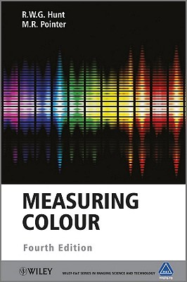 Measuring Colour - Hunt, R. W. G., and Pointer, M. R.