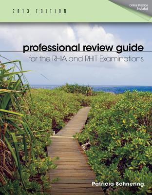 Professional Review Guide for the Rhia and Rhit Examinations, 2013 Edition - Schnering, Patricia