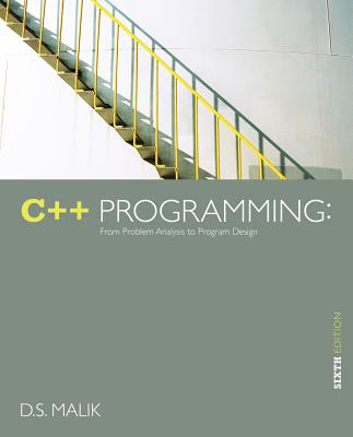 C++ Programming: From Problem Analysis to Program Design - Malik, D S