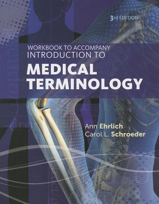 Introduction to Medical Terminology - Ehrlich, Ann, and Schroeder, Carol L