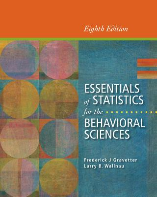 Essentials of Statistics for the Behavioral Sciences - Gravetter, Frederick J, and Wallnau, Larry B