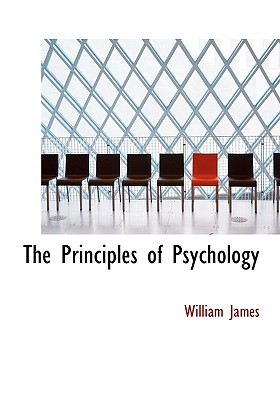 The Principles of Psychology - James, William