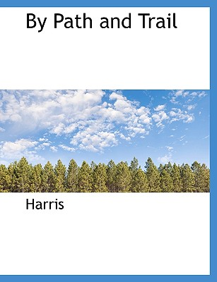 By Path and Trail - Harris