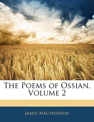 The Poems of Ossian, Volume 2 - MacPherson, James