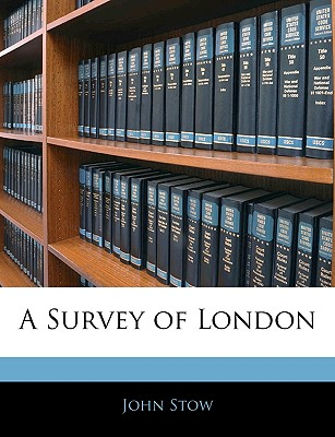A Survey of London - Stow, John