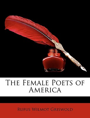 The Female Poets of America - Griswold, Rufus W