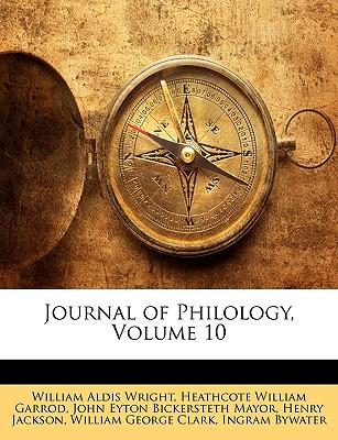 Journal of Philology, Volume 10 - Wright, William Aldis, and Garrod, Heathcote William, and Mayor, John Eyton Bickersteth