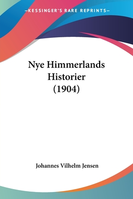 Nye Himmerlands Historier (1904) - Jensen, Johannes Vilhelm