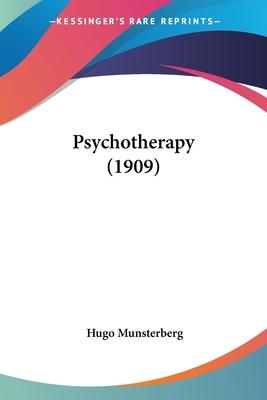 Psychotherapy (1909) - Munsterberg, Hugo
