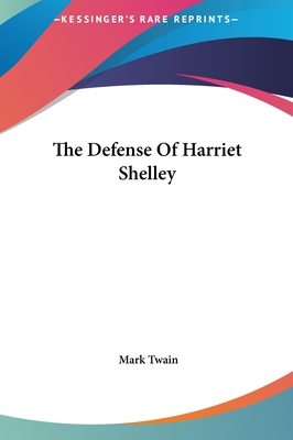 The Defense of Harriet Shelley - Twain, Mark