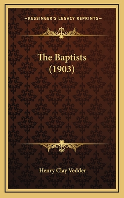 The Baptists (1903) - Vedder, Henry Clay