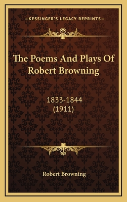 The Poems and Plays of Robert Browning: 1833-1844 (1911) - Browning, Robert