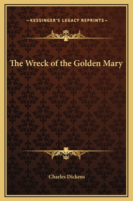 The Wreck of the Golden Mary - Dickens, Charles