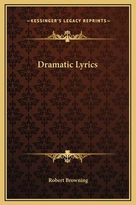 Dramatic Lyrics - Browning, Robert