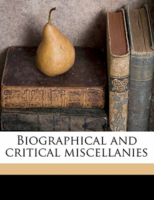Biographical and Critical Miscellanies - Prescott, William Hickling